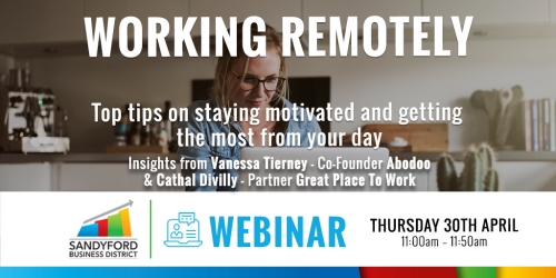 Working Remotely Webinar - top tips on staying motivated and getting the most out of your day