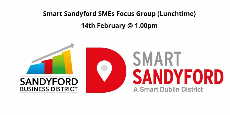 Smart Sandyford SMEs Focus Group (Lunchtime 14th)