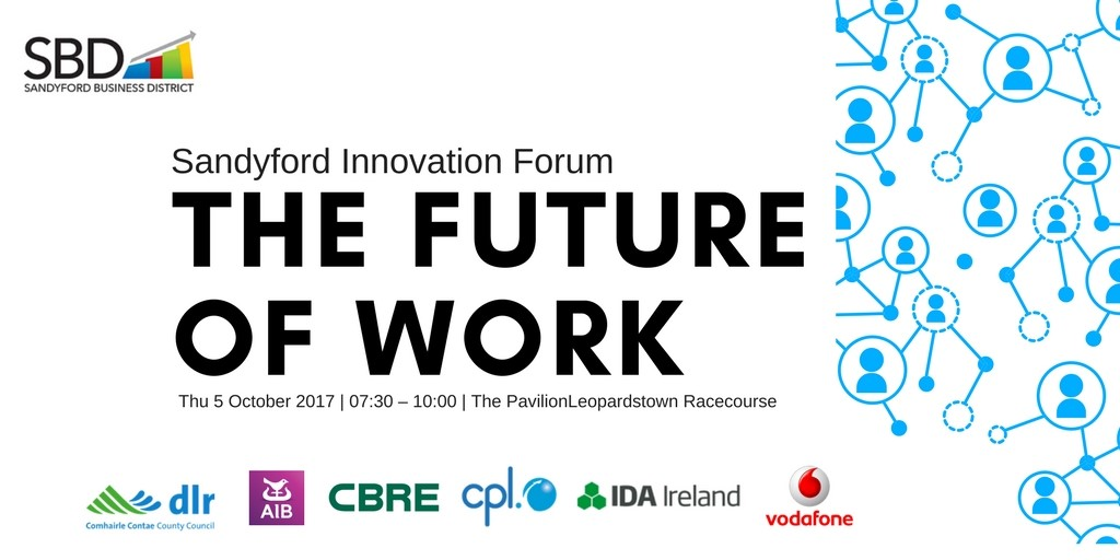 Sandyford Innovation Forum - The Future of Work