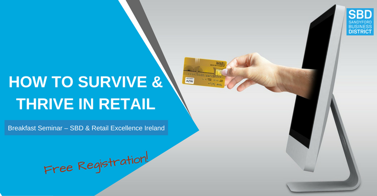 How to Survive & Thrive in Retail - Breakfast Seminar